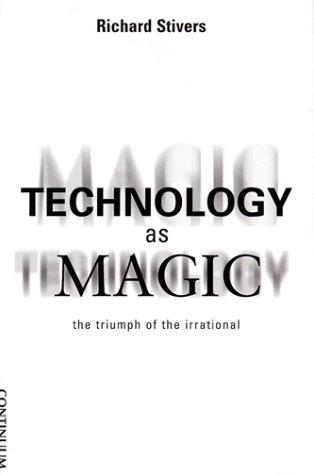 Technology as Magic 9780826412119
