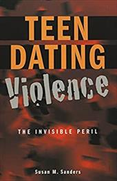 Teen Dating Violence: The Invisible Peril Second Printing
