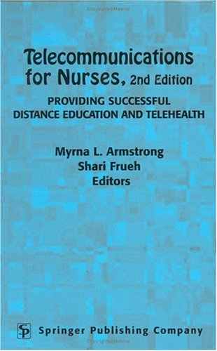 Telecommunications for Nurses: Providing Successful Distance Education and Telehealth, Second Edition 9780826198433