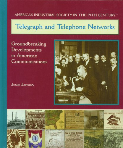 Telegraph and Telephone Networks: Ground Breaking Developments in American Communications 9780823940257
