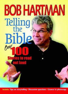 Telling the Bible: Over 100 Stories to Read Out Loud 9780825461378