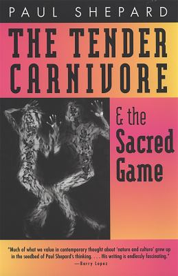 Tender Carnivore and the Sacred Game 9780820319810