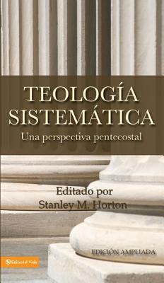 Teologia Sistematica: Una Perspectiva Pentecostal = Systematic Theology 9780829721454