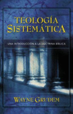 Teologia Sistematica: Una Introduccion a la Doctrina Biblica 9780829746273