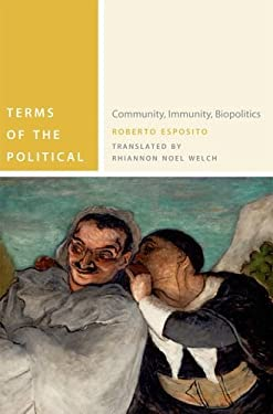 Terms of the Political: Community, Immunity, Biopolitics 9780823242658