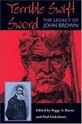 Terrible Swift Sword: The Legacy of John Brown 3526133