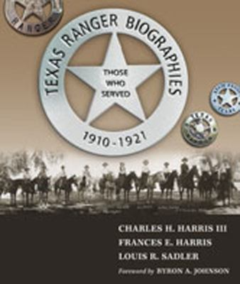 Texas Ranger Biographies: Those Who Served 1910-1921 9780826347480