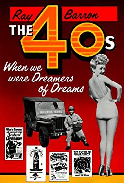 The 40s: When We Were Dreamers of Dreams 9780828319157