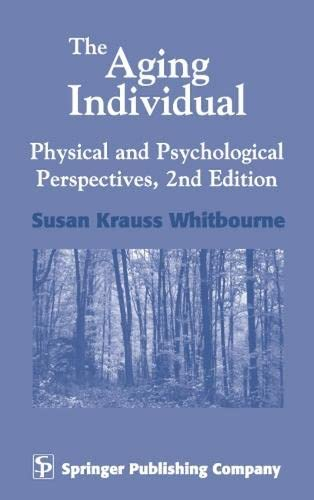 The Aging Individual: Physical and Psychological Perspectives, 2nd Edition 9780826193612