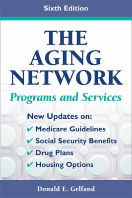 The Aging Network: Programs and Services 9780826102065