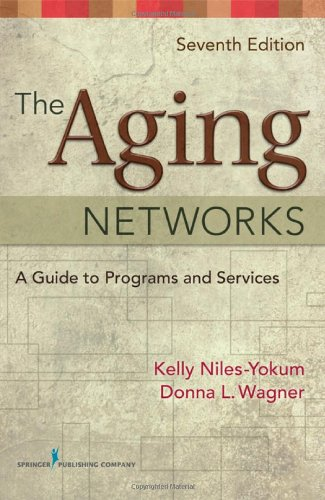 The Aging Networks: A Guide to Programs and Services 9780826118080