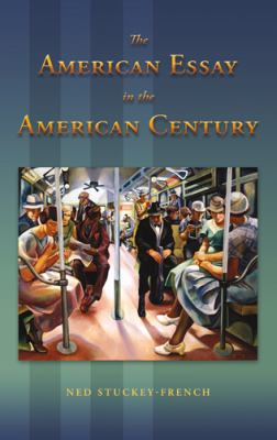 The American Essay in the American Century 9780826219251
