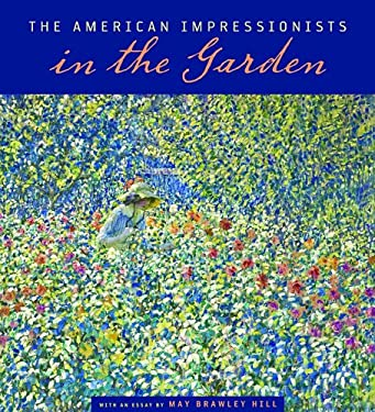 The American Impressionists in the Garden 9780826516923