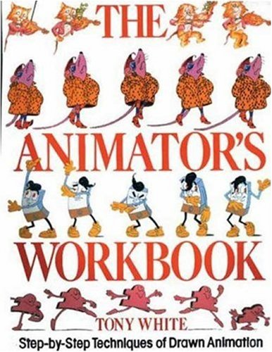 The Animator's Workbook: Step-By-Step Techniques of Drawn Animation 9780823002290