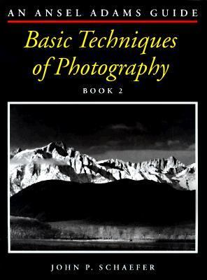 The Ansel Adams Guide: Basic Techniques of Photography - Book Two 9780821219560