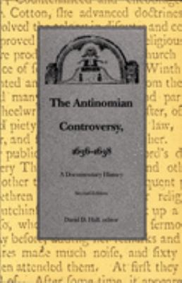 The Antinomian Controversy, 16361638: A Documentary History 9780822310914