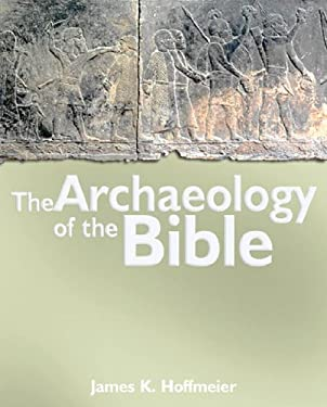 The Archaeology of the Bible 9780825461996