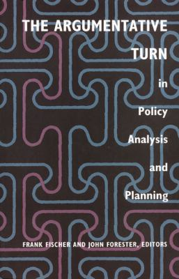The Argumentative Turn in Policy Analysis and Planning 9780822313724