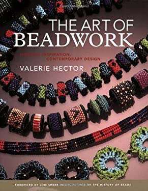 The Art of Beadwork: Historic Inspiration, Contempory Design 9780823003075