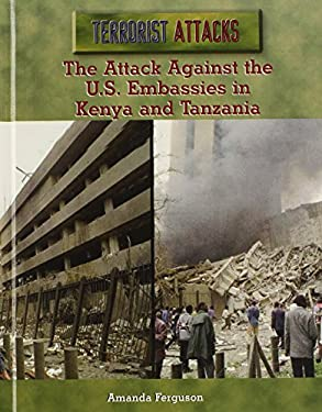 The Attack Against the U.S. Embassies in Kenya and Tanzania 9780823936526
