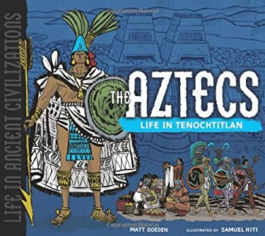 The Aztecs: Life in Tenochtitlan 9780822586845