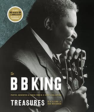 The B. B. King Treasures: Photos, Mementos & Music from B. B. King's Collection 9780821257241
