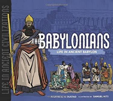 The Babylonians: Life in Ancient Babylon 9780822586821
