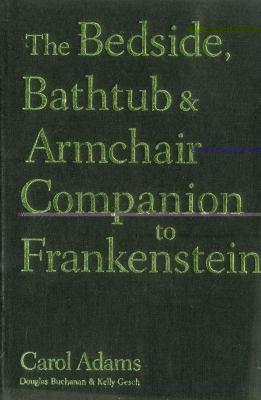 The Bedside, Bathtub & Armchair Companion to Frankenstein 9780826418234