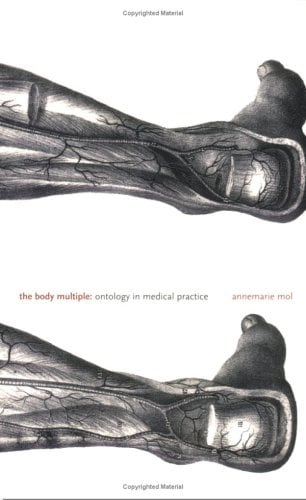 The Body Multiple: Ontology in Medical Practice 9780822329176