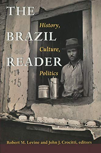 The Brazil Reader: History, Culture, Politics 9780822322900