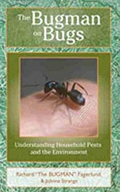 The Bugman on Bugs: Understanding Household Pests and the Environment 9780826333636
