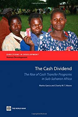 The Cash Dividend: The Rise of Cash Transfer Programs in Sub-Saharan Africa 9780821388976
