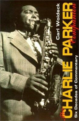 The Charlie Parker Companion: Six Decades of Commentary 9780825671708