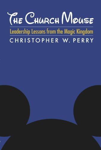 The Church Mouse: Leadership Lessons from the Magic Kingdom 9780829818741