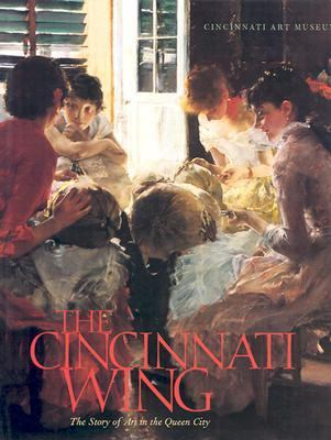 The Cincinnati Wing: The Story of Art in the Queen City 9780821414873