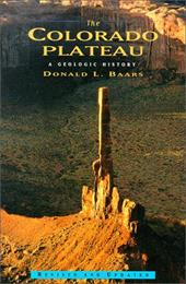 The Colorado Plateau: A Geologic History 3597337