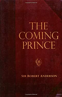 The Coming Prince 9780825425752