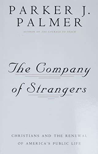The Company of Strangers: Christians and the Renewal of America's Public Life 9780824506018