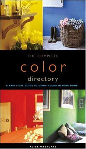 The Complete Color Directory: A Practical Guide to Using Color in Your Home 9780823007813