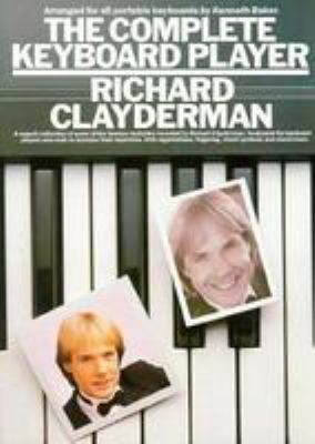 The Complete Keyboard Player: Richard Clayderman 9780825611599