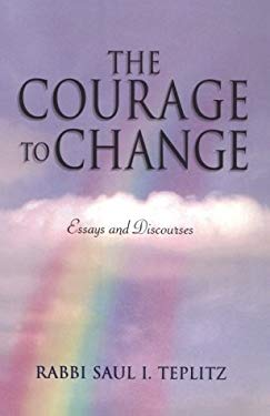 The Courage to Change: Essays and Discourses