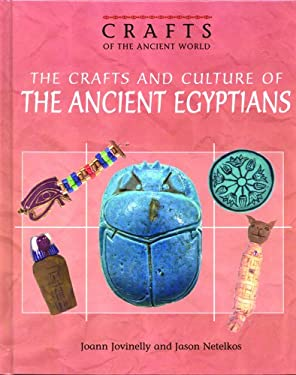 The Crafts and Culture of the Ancient Egyptians 9780823935093