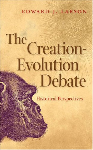 The Creation-Evolution Debate: Historical Perspectives 9780820331065