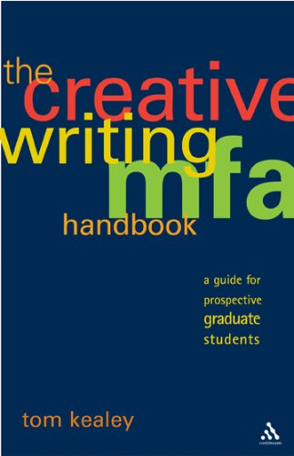 The Creative Writing MFA Handbook: A Guide for Prospective Graduate Students 9780826418432