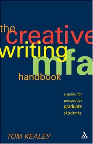 The Creative Writing MFA Handbook: A Guide for Prospective Graduate Students 9780826418173