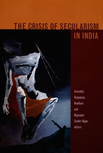 The Crisis of Secularism in India 9780822338468