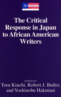 The Critical Response in Japan to African American Writers 9780820455372