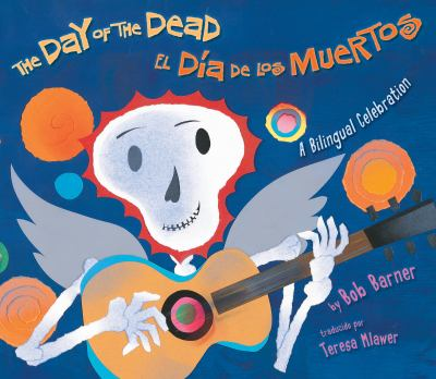 The Day of the Dead/El Dia de Los Muertos 9780823423811