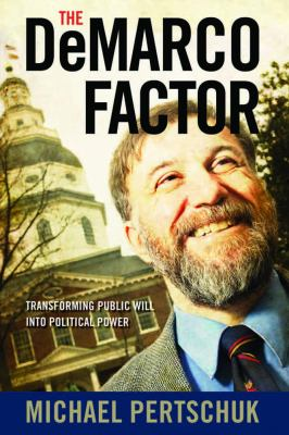 The DeMarco Factor: Transforming Public Will Into Political Power 9780826517036