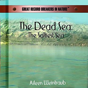 The Dead Sea: The Saltiest Sea 9780823956371